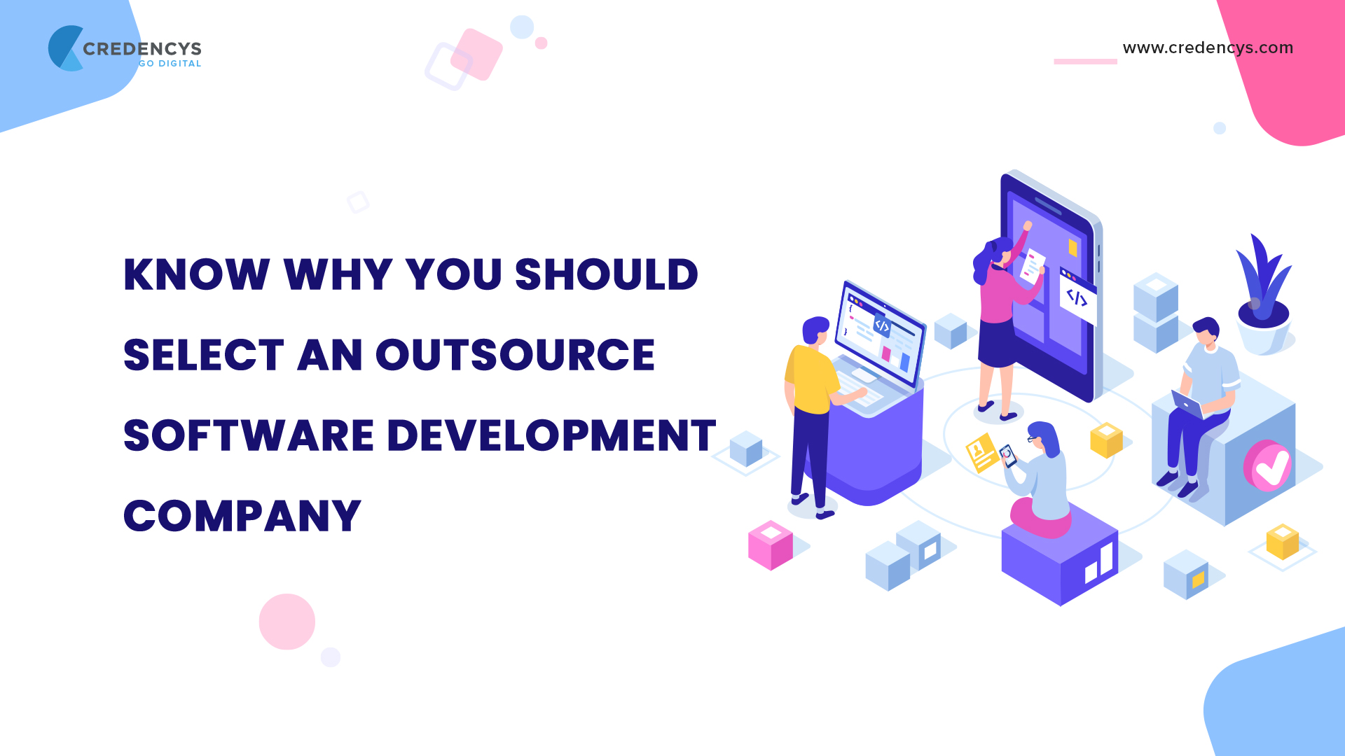 Why You Should Select Outsourcing Software Development Company?
